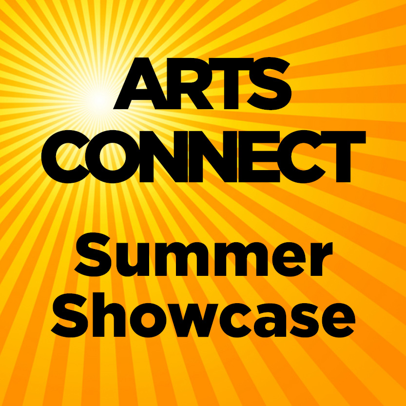 Arts Connect Summer Showcase