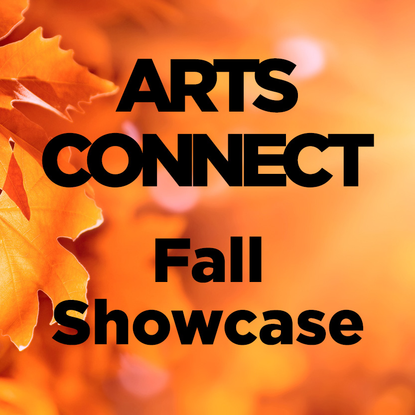 Arts Connect Fall Showcase